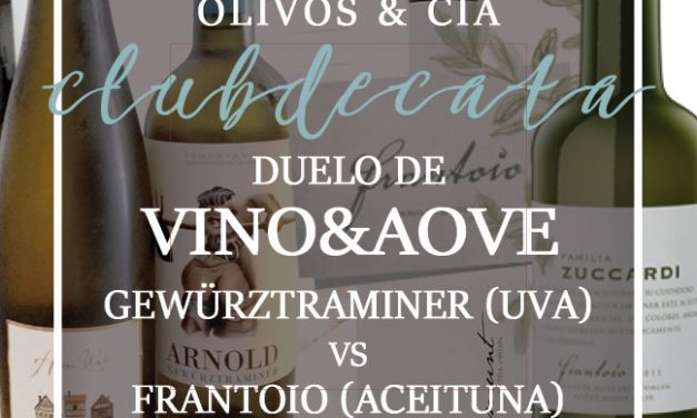 Club de Cata: Vino&AOVE: Gewürztraminer vs Frantoio. 20 septiembre 2018
